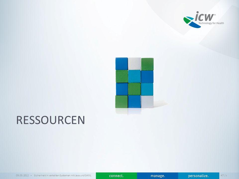 / x RESSOURCEN 09.05.2012Sicherheit in verteilten Systemen mit Java und SAML 47 / x