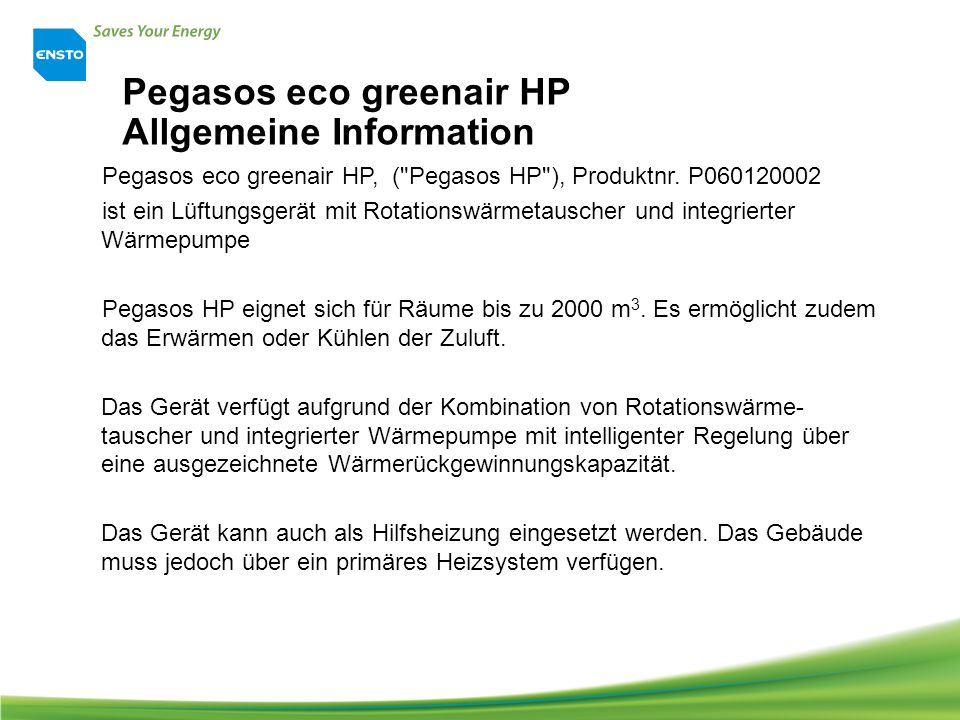 Pegasos eco greenair HP Allgemeine Information Pegasos eco greenair HP, ( Pegasos HP ), Produktnr.