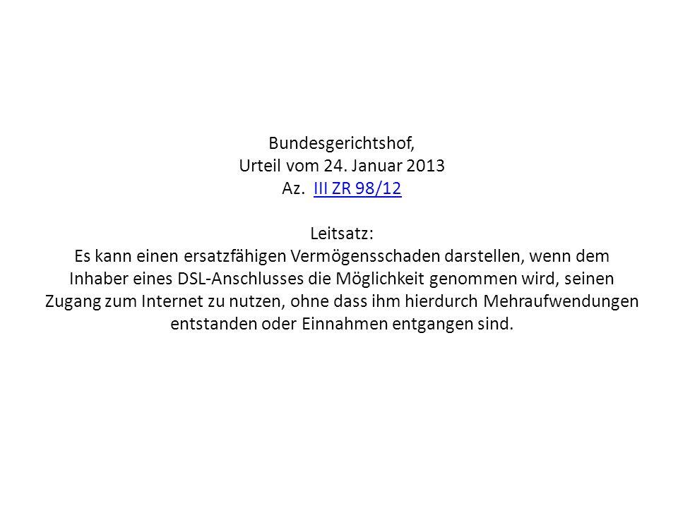 Bundesgerichtshof, Urteil vom 24. Januar 2013 Az. III ZR 98/12 Leitsatz: Es kann einen ersatzfähigen Vermögensschaden darstellen, wenn dem Inhaber ein