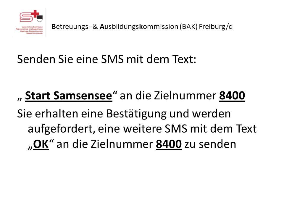 Senden Sie eine SMS mit dem Text: Start Samsensee an die Zielnummer 8400 Sie erhalten eine Bestätigung und werden aufgefordert, eine weitere SMS mit d