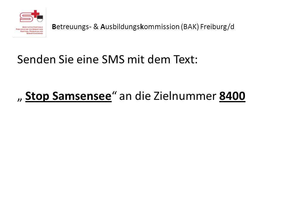 Senden Sie eine SMS mit dem Text: Stop Samsensee an die Zielnummer 8400