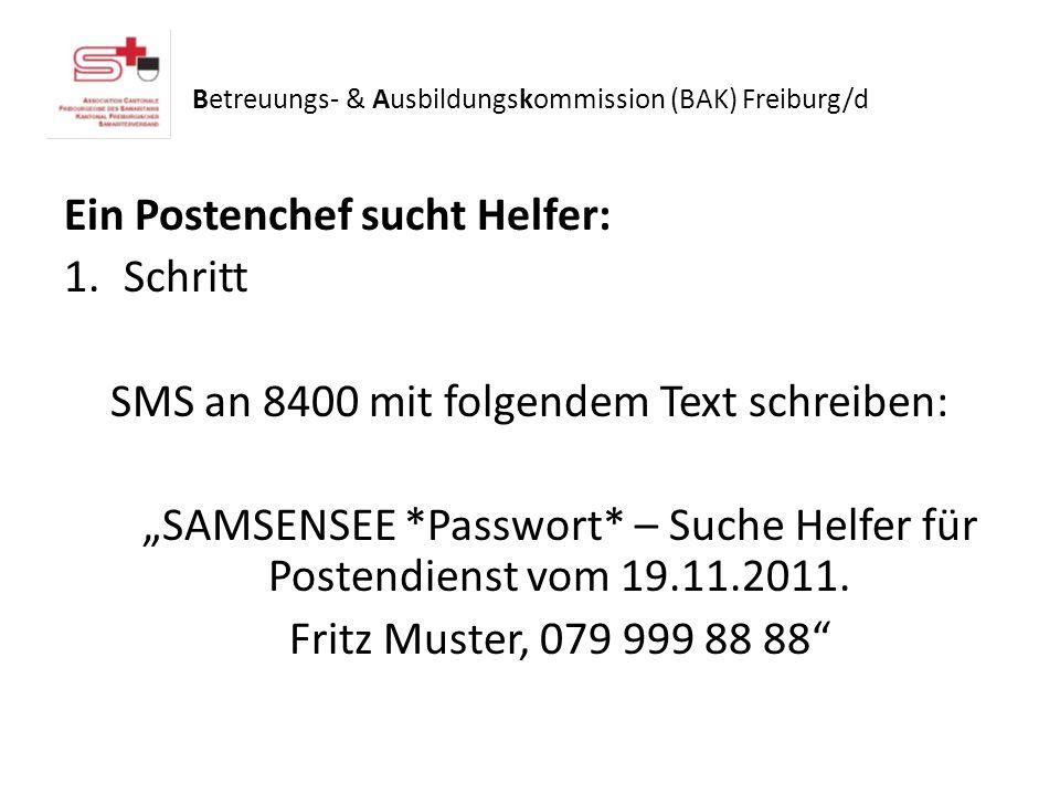 Ein Postenchef sucht Helfer: 1.Schritt SMS an 8400 mit folgendem Text schreiben: SAMSENSEE *Passwort* – Suche Helfer für Postendienst vom 19.11.2011.