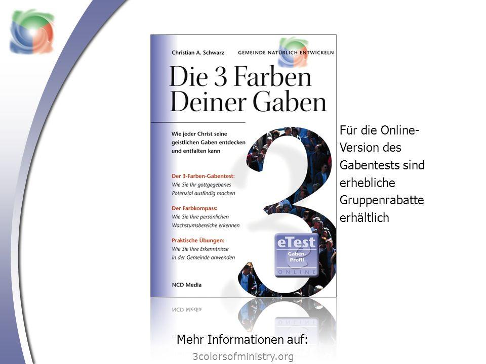3colorsofministry.org Für die Online- Version des Gabentests sind erhebliche Gruppenrabatte erhältlich Mehr Informationen auf: