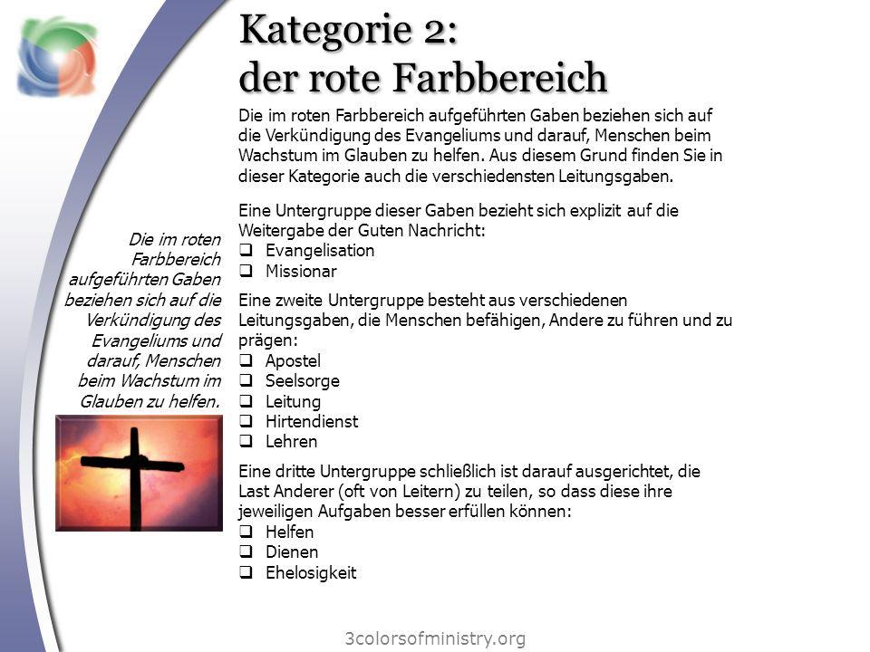 Kategorie 2: der rote Farbbereich 3colorsofministry.org Die im roten Farbbereich aufgeführten Gaben beziehen sich auf die Verkündigung des Evangeliums