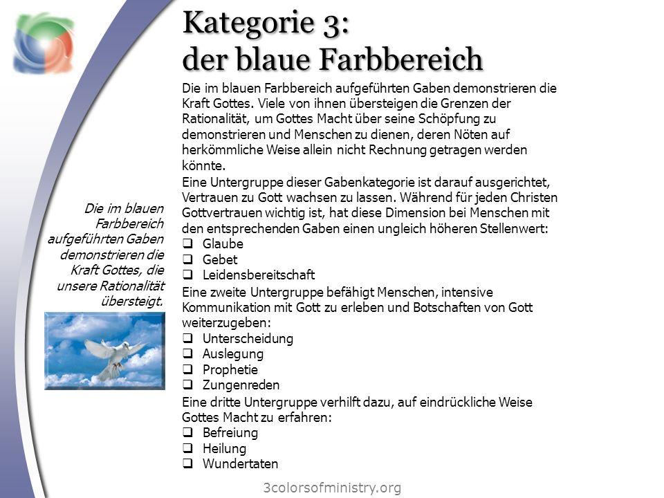 Kategorie 3: der blaue Farbbereich 3colorsofministry.org Die im blauen Farbbereich aufgeführten Gaben demonstrieren die Kraft Gottes, die unsere Ratio