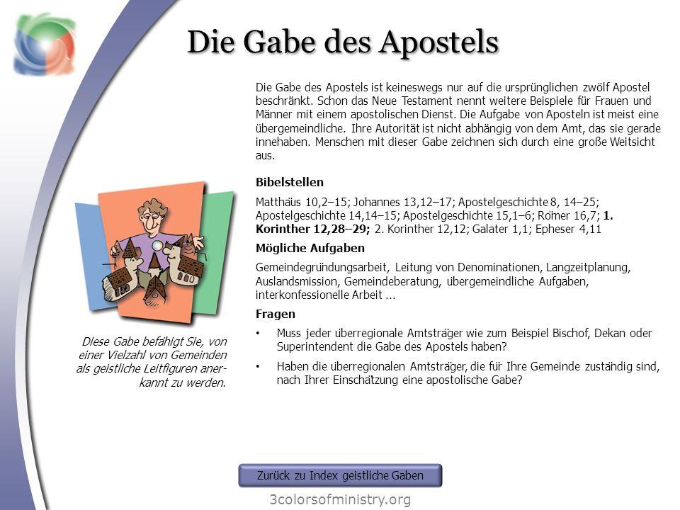 Die Gabe des Apostels 3colorsofministry.org Diese Gabe befähigt Sie, von einer Vielzahl von Gemeinden als geistliche Leitfiguren aner- kannt zu werde