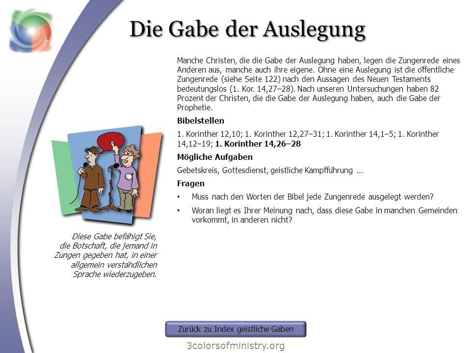 Die Gabe der Auslegung 3colorsofministry.org Diese Gabe befähigt Sie, die Botschaft, die jemand in Zungen gegeben hat, in einer allgemein verständli