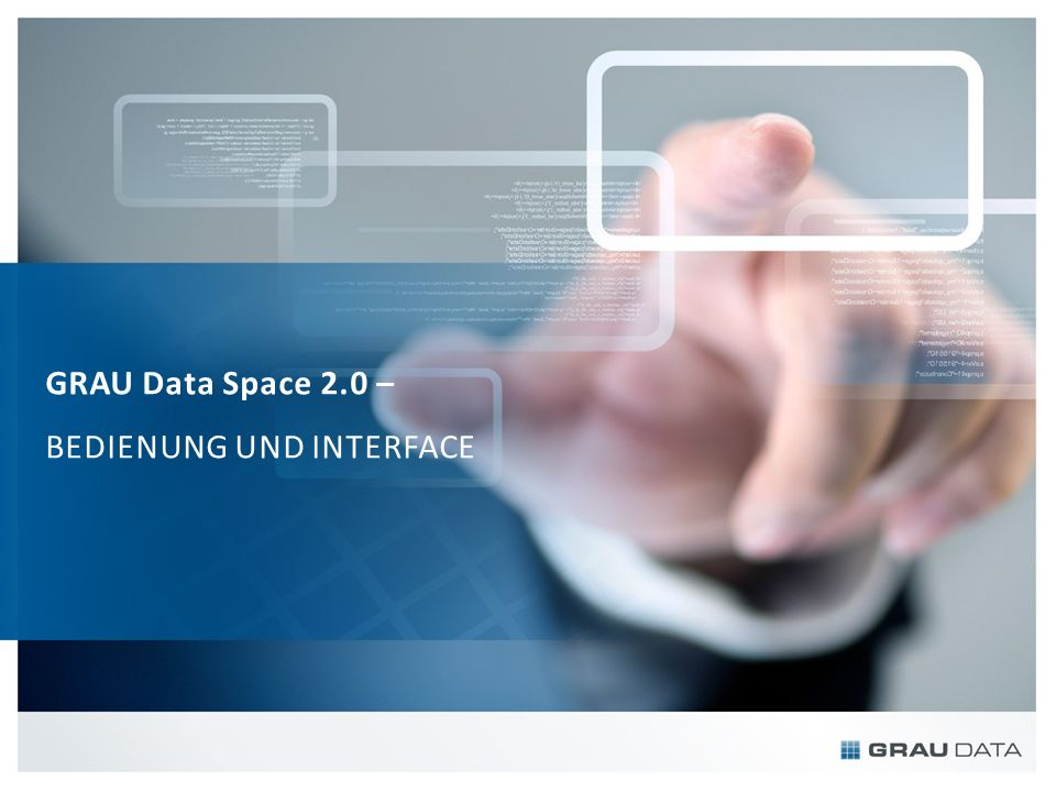 GRAU Data Space 2.0 – BEDIENUNG UND INTERFACE