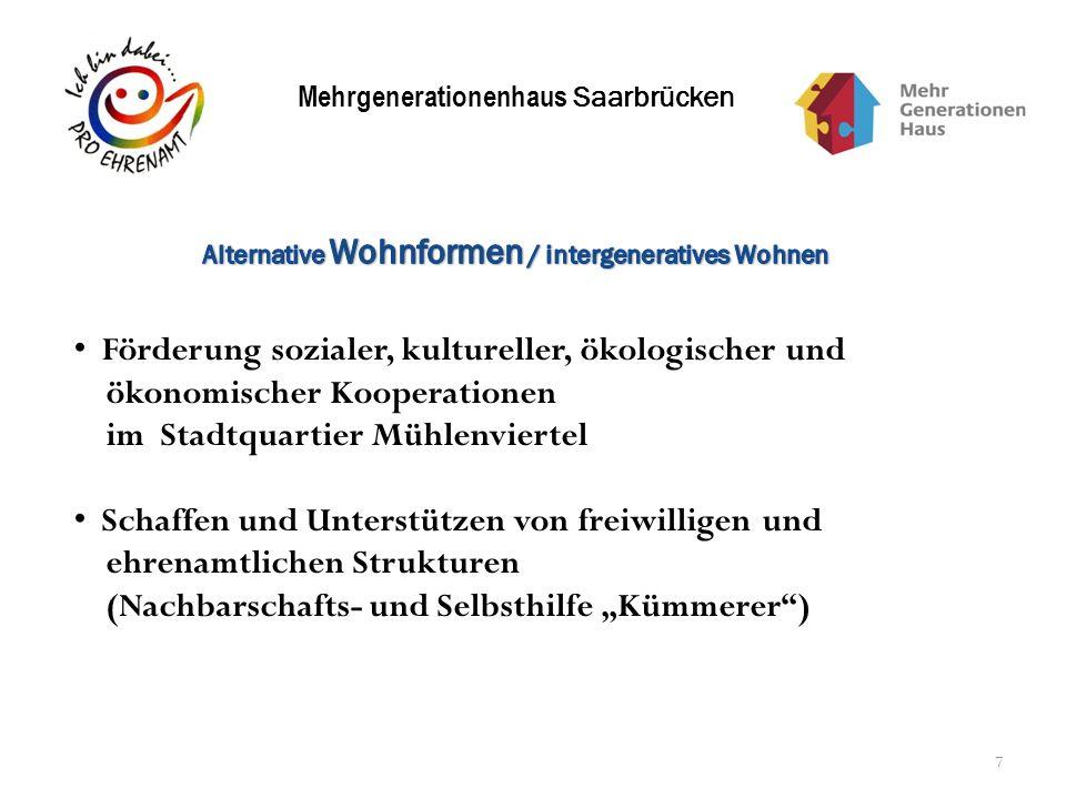 Mehrgenerationenhaus Saarbrücken 7 Förderung sozialer, kultureller, ökologischer und ökonomischer Kooperationen im Stadtquartier Mühlenviertel Schaffe