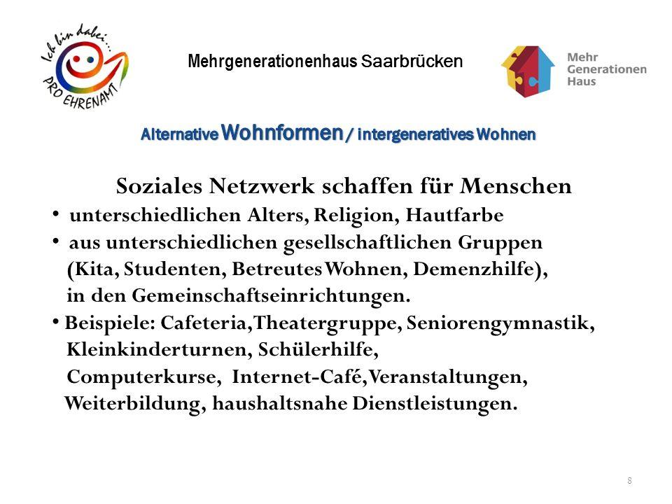 Mehrgenerationenhaus Saarbrücken 8 Soziales Netzwerk schaffen für Menschen unterschiedlichen Alters, Religion, Hautfarbe aus unterschiedlichen gesells