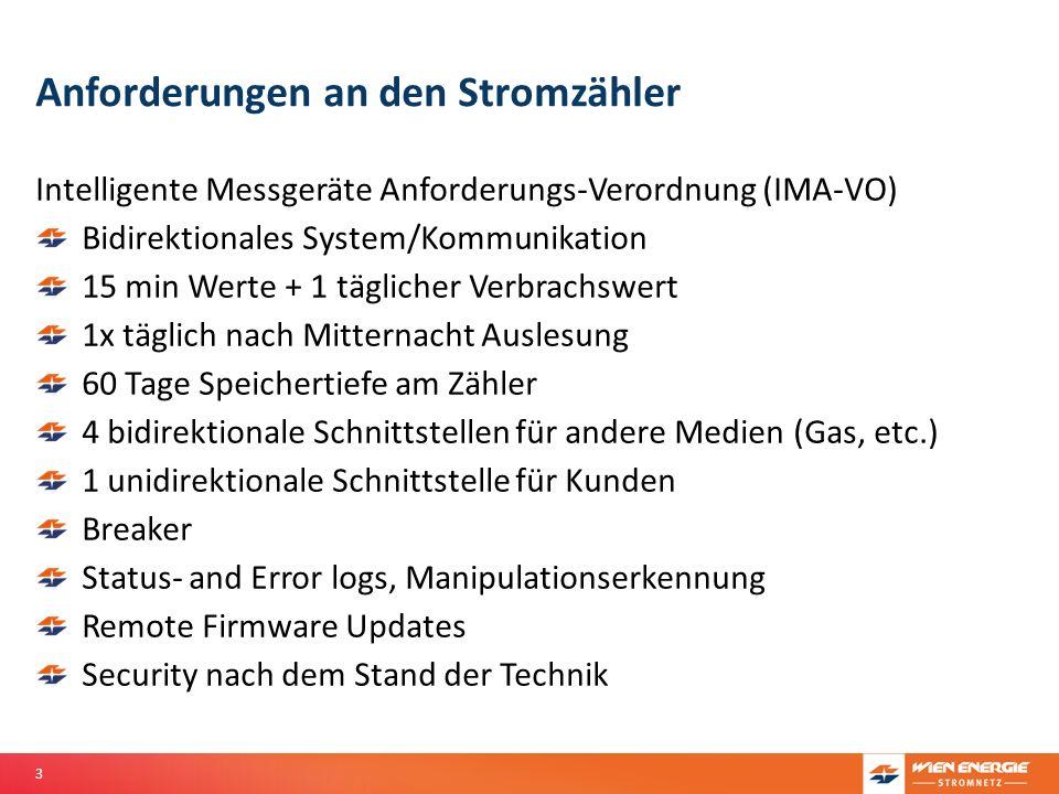 3 Anforderungen an den Stromzähler Intelligente Messgeräte Anforderungs-Verordnung (IMA-VO) Bidirektionales System/Kommunikation 15 min Werte + 1 tägl
