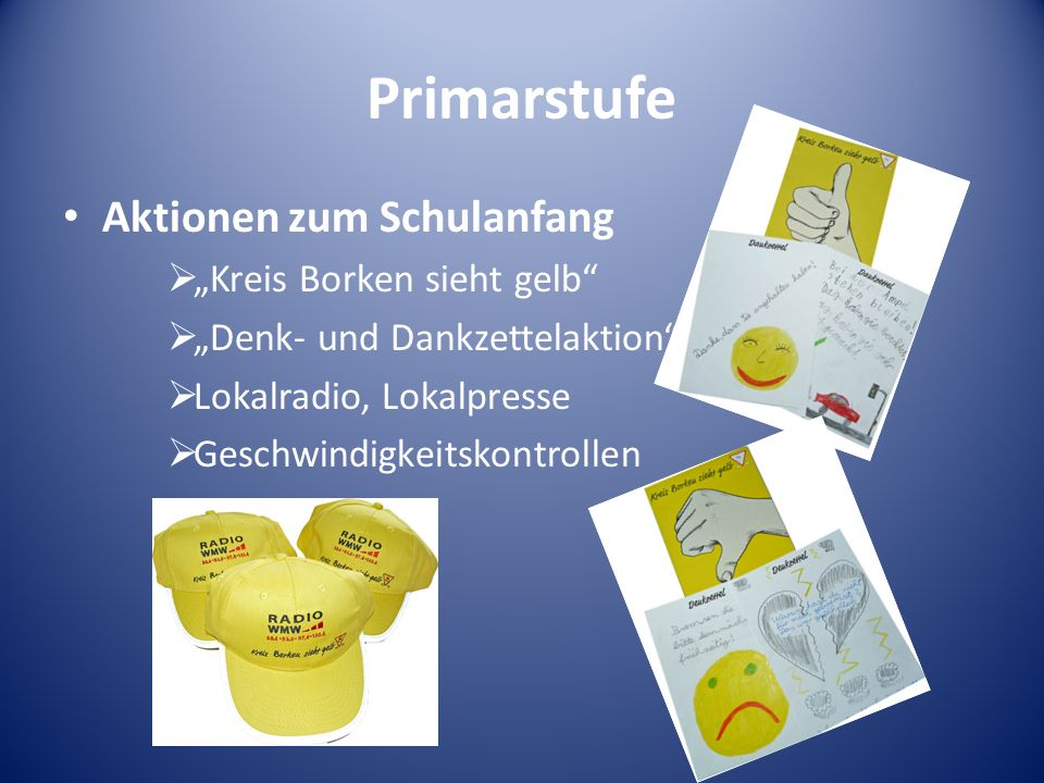 Primarstufe Aktionen zum Schulanfang Kreis Borken sieht gelb Denk- und Dankzettelaktion Lokalradio, Lokalpresse Geschwindigkeitskontrollen