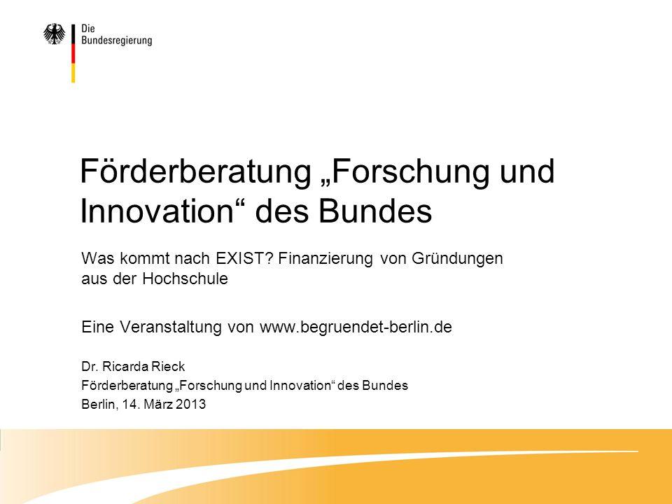 Förderberatung Forschung und Innovation des Bundes Was kommt nach EXIST.