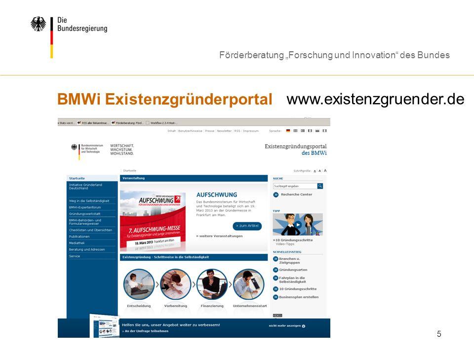 Förderberatung Forschung und Innovation des Bundes 5 BMWi Existenzgründerportal www.existenzgruender.de