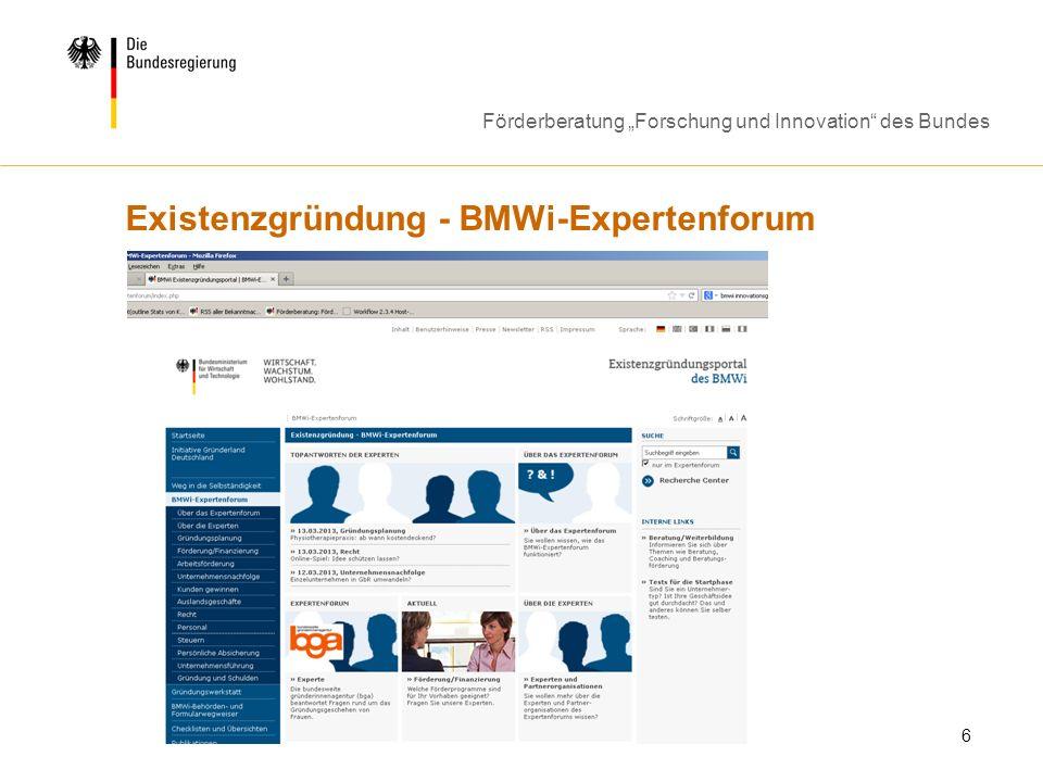 Förderberatung Forschung und Innovation des Bundes 6 Existenzgründung - BMWi-Expertenforum