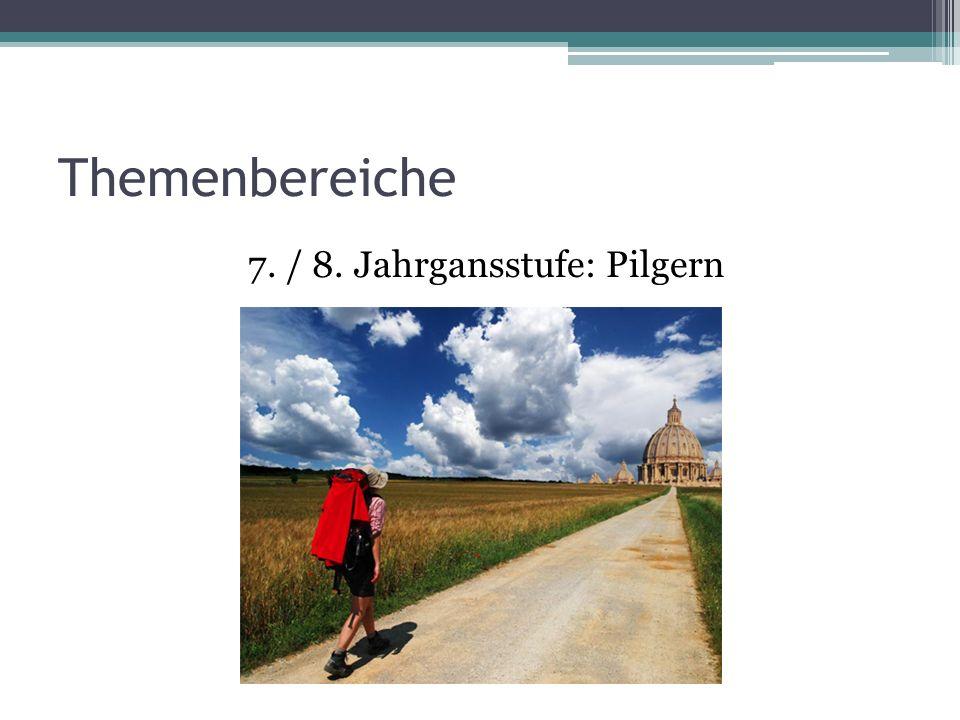 Themenbereiche 7. / 8. Jahrgansstufe: Pilgern