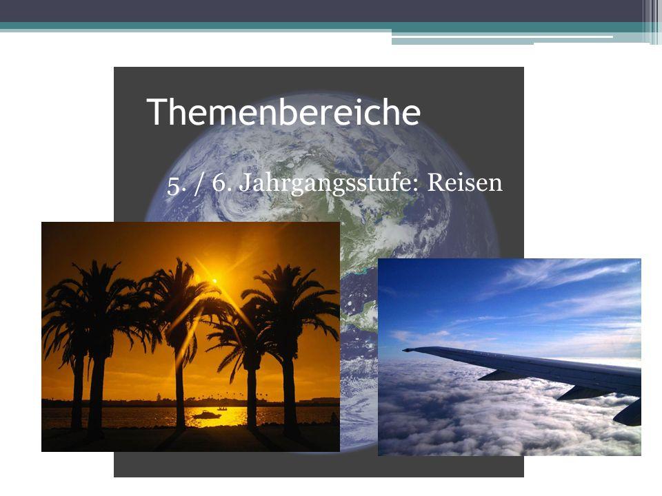 Themenbereiche 5. / 6. Jahrgangsstufe: Reisen