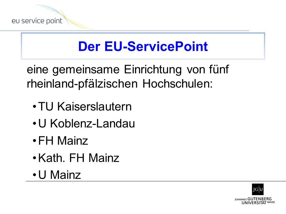 eine gemeinsame Einrichtung von fünf rheinland-pfälzischen Hochschulen: TU Kaiserslautern U Koblenz-Landau FH Mainz Kath. FH Mainz U Mainz Der EU-Serv