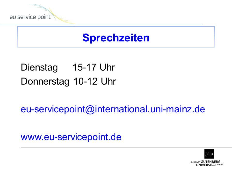 Dienstag 15-17 Uhr Donnerstag 10-12 Uhr eu-servicepoint@international.uni-mainz.de www.eu-servicepoint.de Sprechzeiten