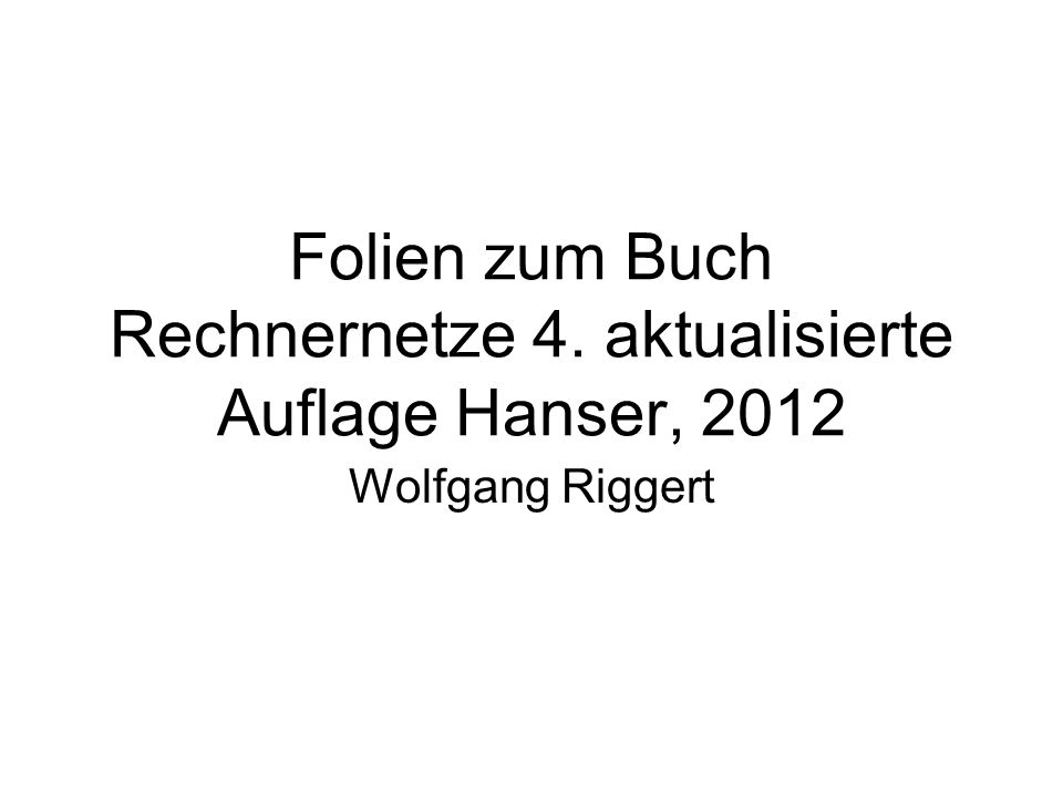 Wolfgang Riggert, Rechnernetze, 4. Auflage, Carl Hanser 2012 Store-and-Forward-Verfahren