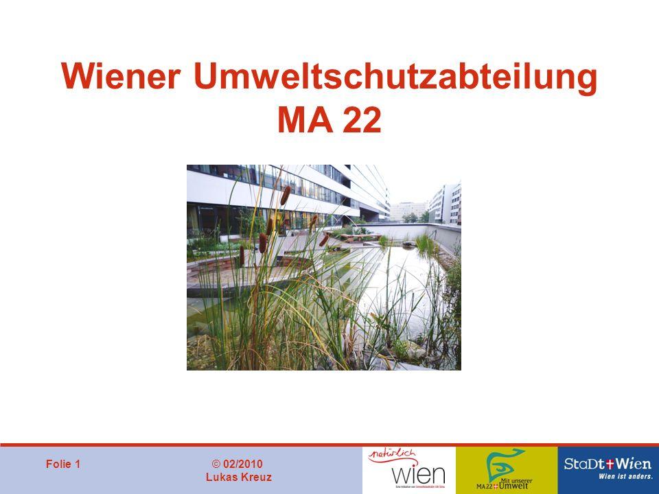 Folie 1© 02/2010 Lukas Kreuz Wiener Umweltschutzabteilung MA 22