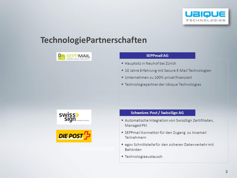 3 TechnologiePartnerschaften Schweizer. Post / SwissSign AG Automatische Integration von SwissSign Zertifikaten, Managed PKI SEPPmail Konnektor für de