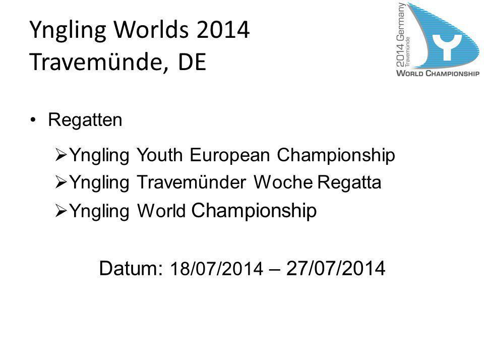 Yngling Worlds 2014 Travemünde, DE Meldegeld Youth Europeans130 EUR Travemünder Woche130 EUR Worlds 430 EUR Beide Veranstaltungen530 EUR (Youth Europeans oder TW und Open Worlds )