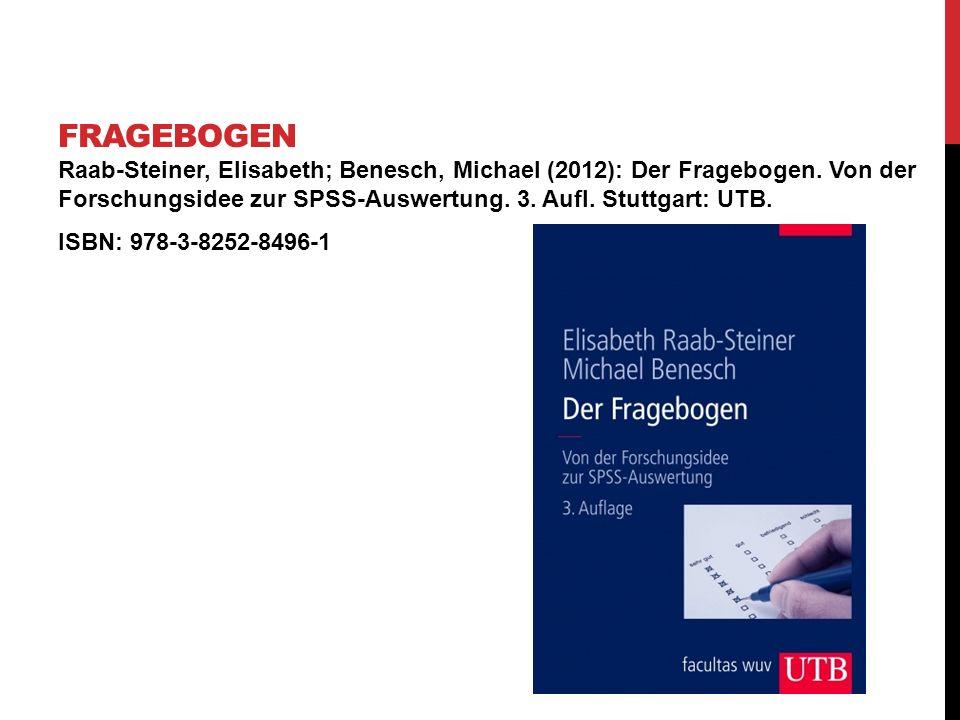 Raab-Steiner, Elisabeth; Benesch, Michael (2012): Der Fragebogen. Von der Forschungsidee zur SPSS-Auswertung. 3. Aufl. Stuttgart: UTB. ISBN: 978-3-825