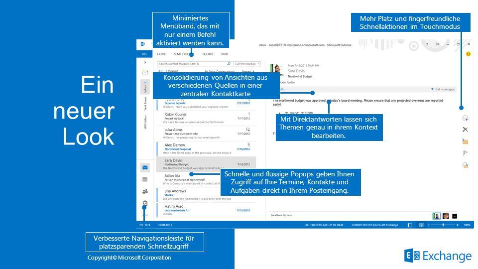 Copyright© Microsoft Corporation Mit Direktantworten lassen sich Themen genau in ihrem Kontext bearbeiten. Schnelle und flüssige Popups geben Ihnen Zu