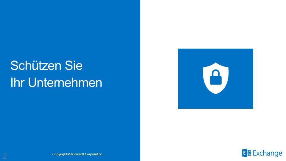 Copyright© Microsoft Corporation Schützen Sie Ihr Unternehmen
