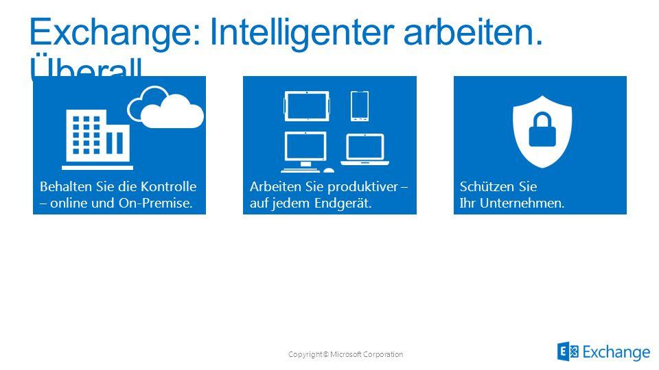Copyright© Microsoft Corporation Behalten Sie die Kontrolle – online und On-Premise