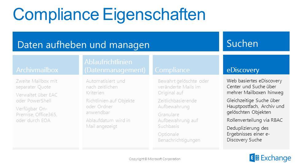 Daten aufheben und managen Suchen Zweite Mailbox mit separater Quote Verwaltet über EAC oder PowerShell Verfügbar On- Premise, Office365, oder durch E
