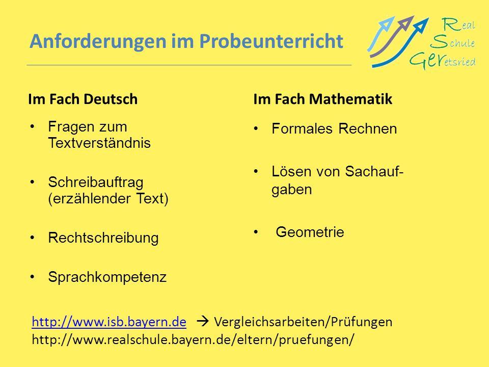 Anforderungen im Probeunterricht Im Fach Deutsch Fragen zum Textverständnis Schreibauftrag (erzählender Text) Rechtschreibung Sprachkompetenz Im Fach