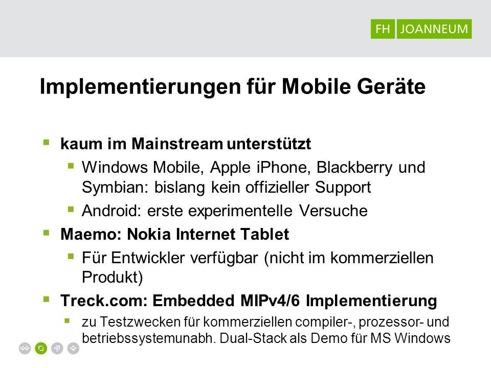 Implementierungen für Mobile Geräte kaum im Mainstream unterstützt Windows Mobile, Apple iPhone, Blackberry und Symbian: bislang kein offizieller Supp
