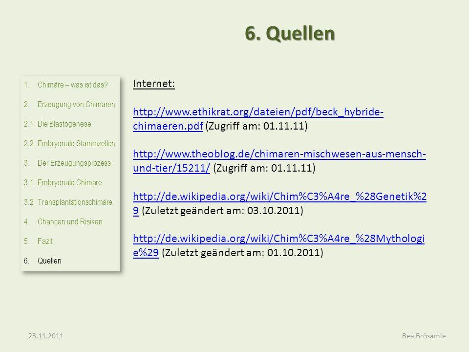 Internet: http://www.ethikrat.org/dateien/pdf/beck_hybride- chimaeren.pdfhttp://www.ethikrat.org/dateien/pdf/beck_hybride- chimaeren.pdf (Zugriff am: