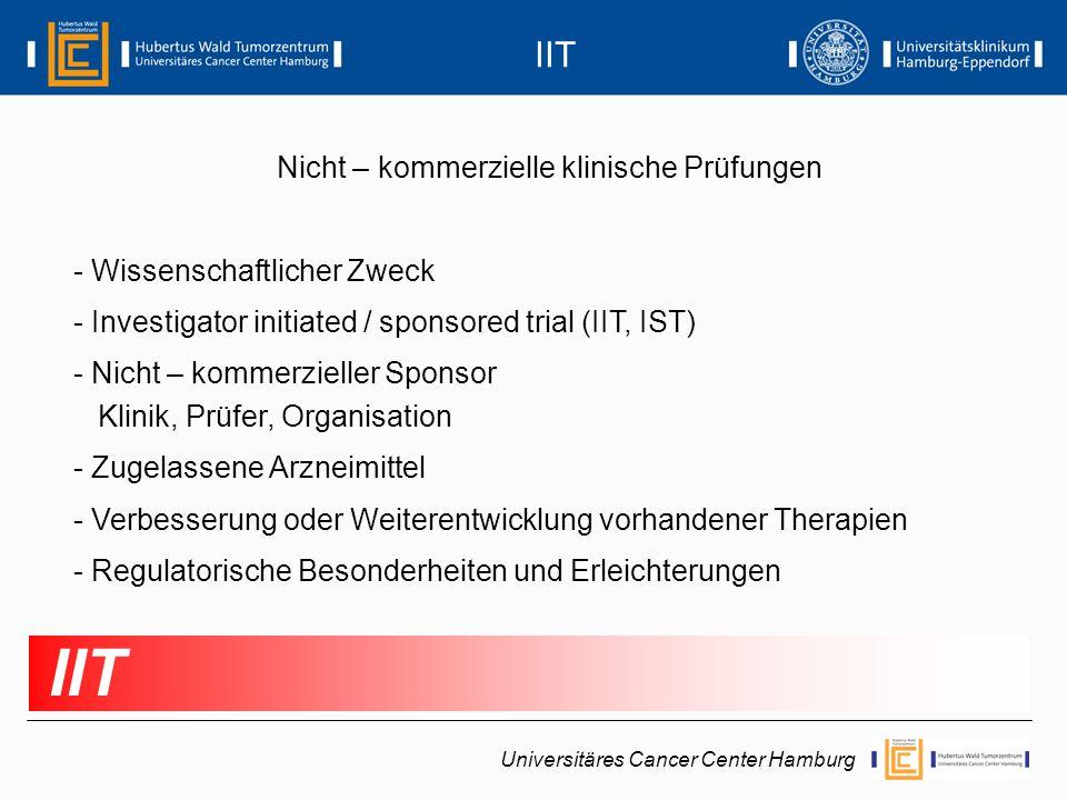 Nicht – kommerzielle klinische Prüfungen - Wissenschaftlicher Zweck - Investigator initiated / sponsored trial (IIT, IST) - Nicht – kommerzieller Spon
