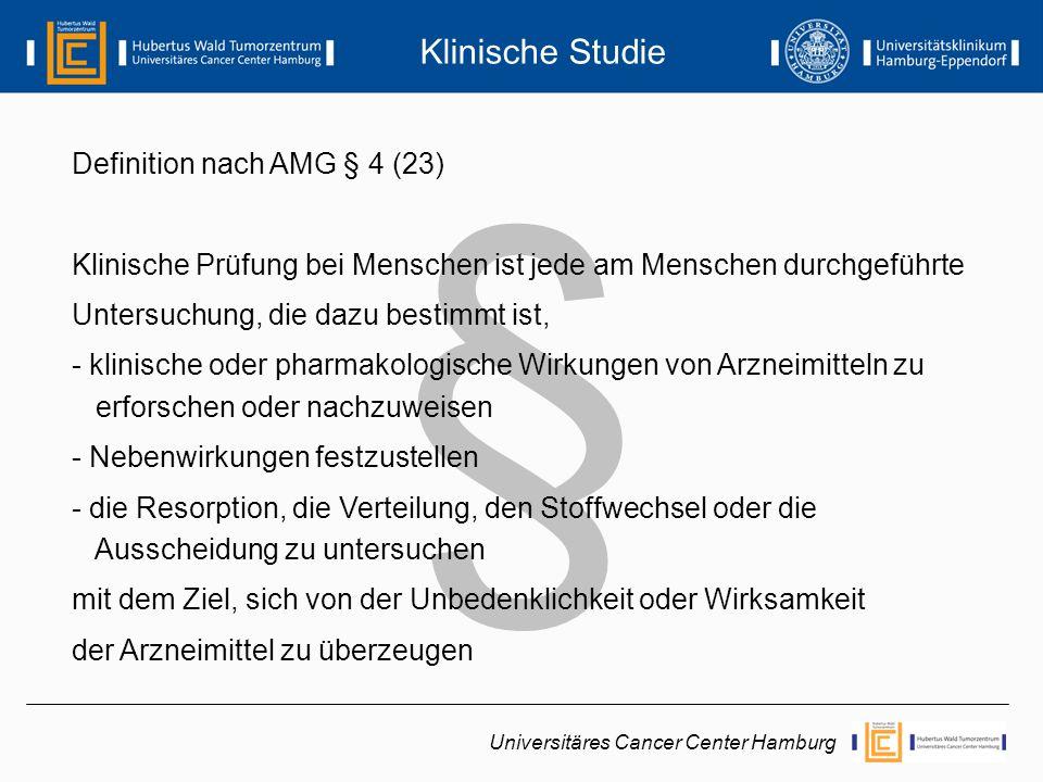 § Definition nach AMG § 4 (23) Klinische Prüfung bei Menschen ist jede am Menschen durchgeführte Untersuchung, die dazu bestimmt ist, - klinische oder