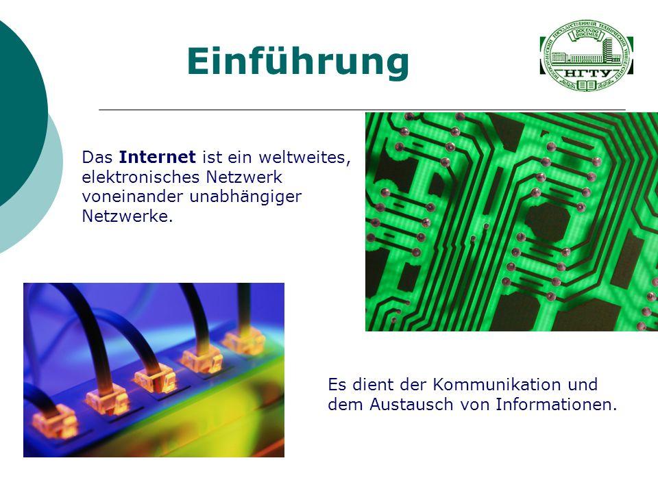 Das Internet ist ein weltweites, elektronisches Netzwerk voneinander unabhängiger Netzwerke. Einführung Es dient der Kommunikation und dem Austausch v