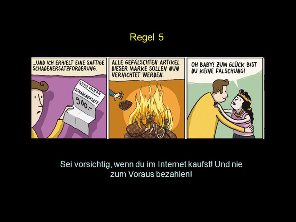 Regel 5 Sei vorsichtig, wenn du im Internet kaufst! Und nie zum Voraus bezahlen!