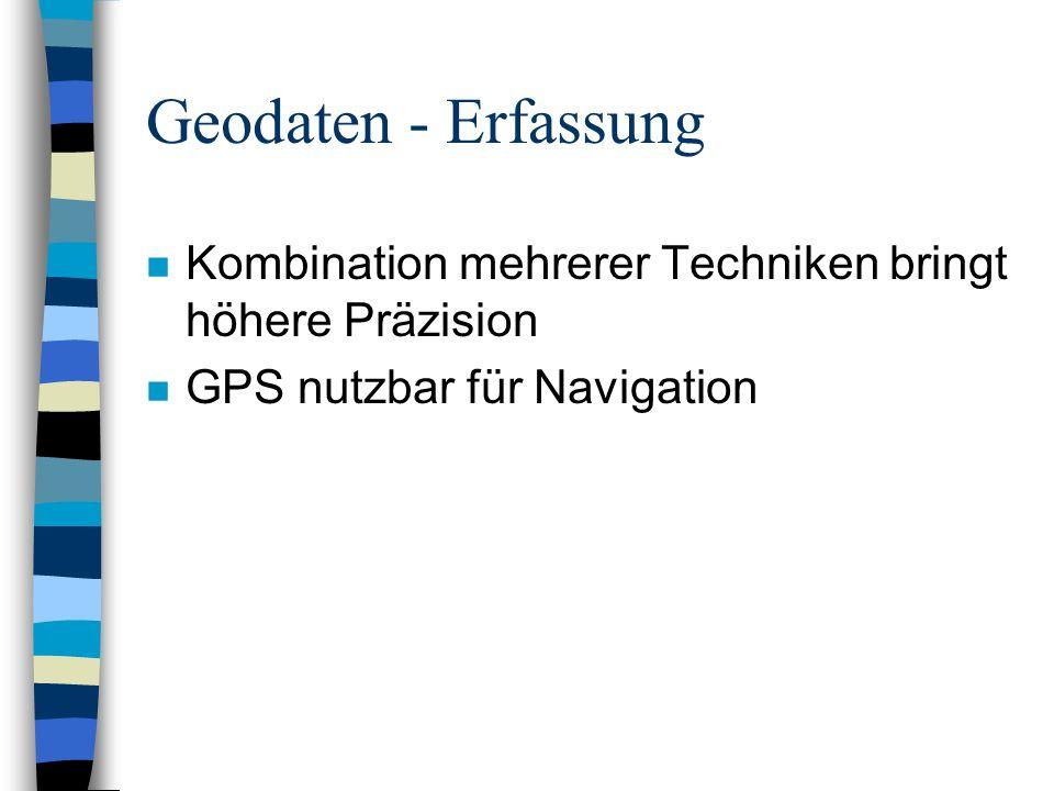 Geodaten - Speicherung n Hohes Datenaufkommen n Raster- und Vektordaten + Sachdaten n Datenaustausch wegen unterschiedlicher Schnittstellen problematisch n Neutrale Schnittstellen/Formate