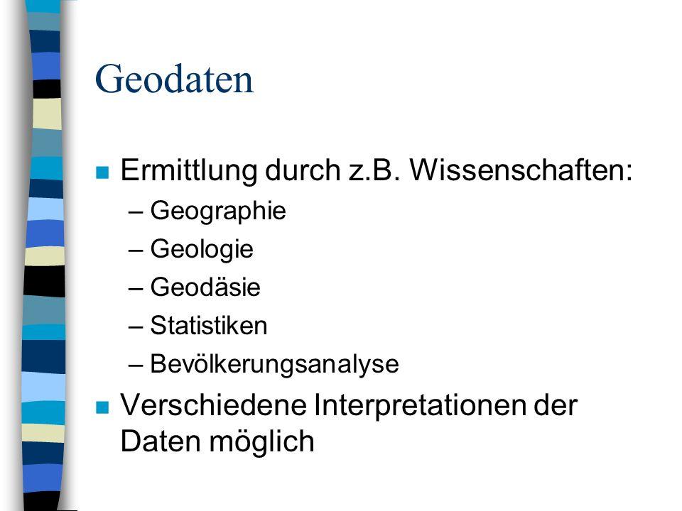 Geodaten n Kombination verschiedener Datenbanken, z.B.