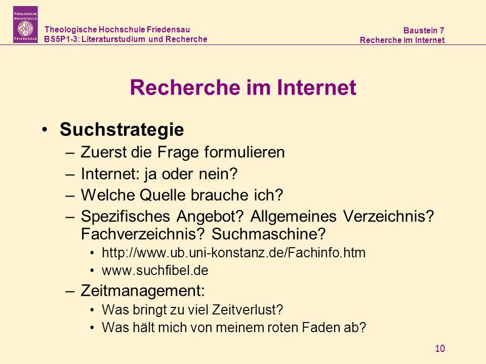 Theologische Hochschule Friedensau BS5P1-3: Literaturstudium und Recherche Baustein 7 Recherche im Internet 10 Recherche im Internet Suchstrategie –Zu