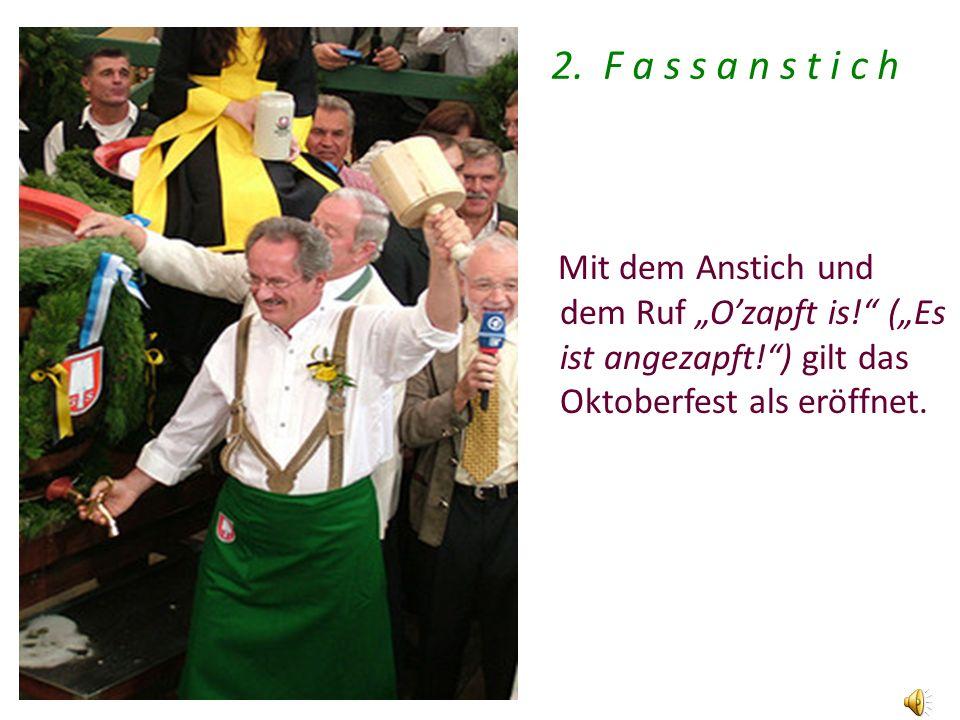 2.Fassanstich Mit dem Anstich und dem Ruf Ozapft is.