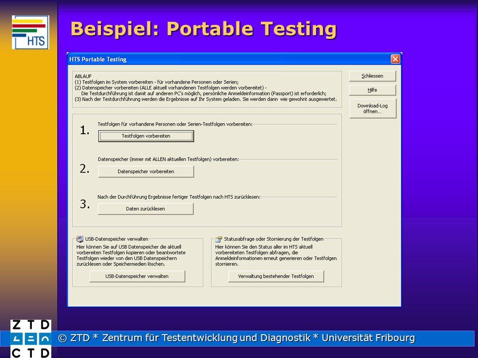 © ZTD * Zentrum für Testentwicklung und Diagnostik * Universität Fribourg Beispiel: Portable Testing