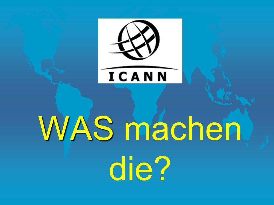 Was macht ICANN.