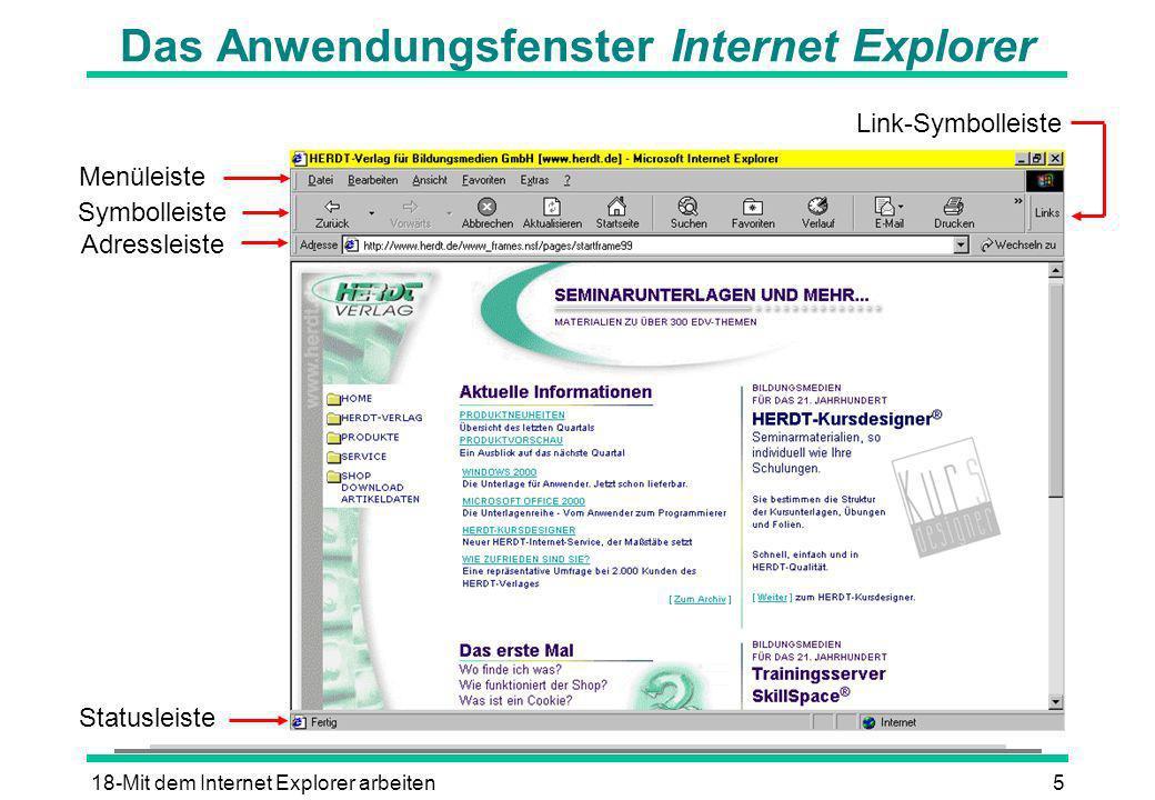 18-Mit dem Internet Explorer arbeiten6 Web-Seiten anwählen l In das Eingabefeld Adresse klicken l Die Adresse (= URL) eingeben l Mit der -Taste bestätigen l In der Statusleiste wird der Verbindungsaufbau angezeigt.