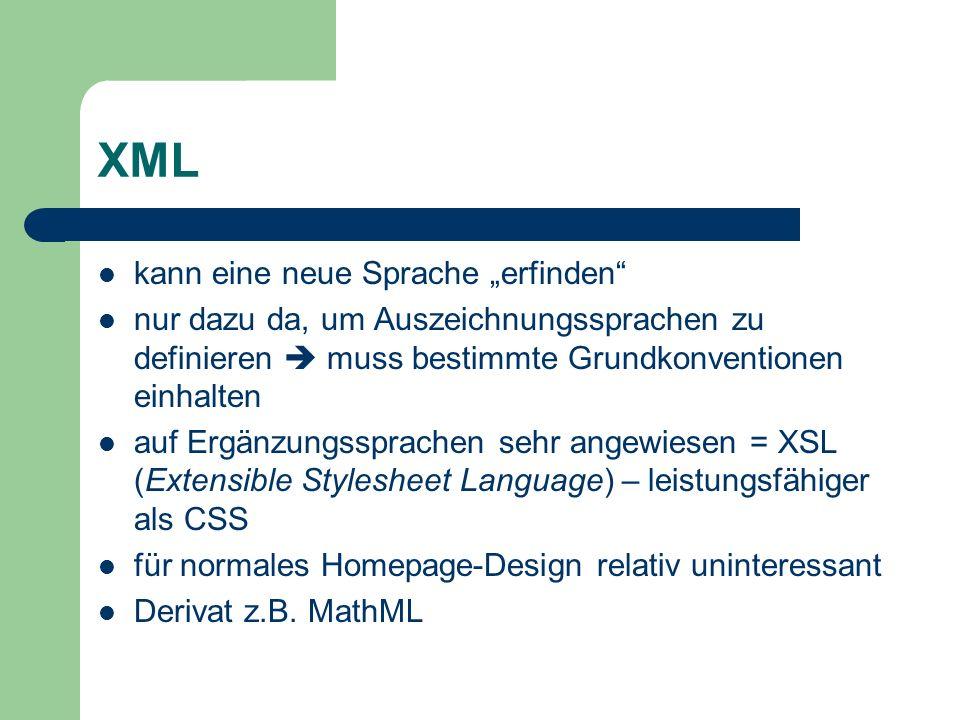 XML kann eine neue Sprache erfinden nur dazu da, um Auszeichnungssprachen zu definieren muss bestimmte Grundkonventionen einhalten auf Ergänzungssprac