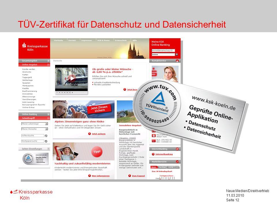 S-Kreissparkasse Köln 11.03.2010 Neue Medien/Direktvertrieb Seite 12 TÜV-Zertifikat für Datenschutz und Datensicherheit