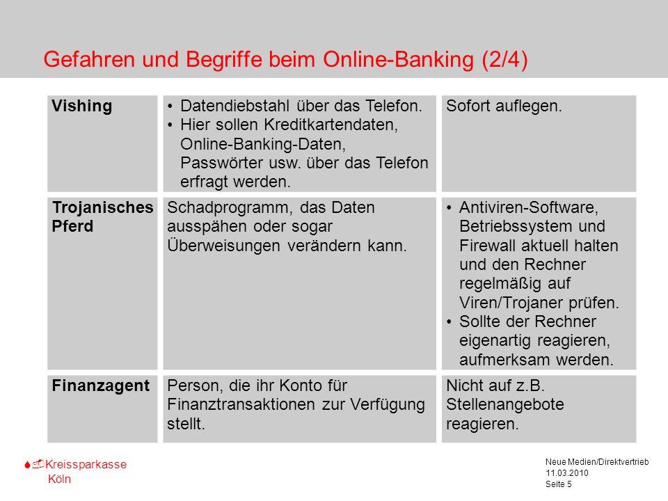 S-Kreissparkasse Köln 11.03.2010 Neue Medien/Direktvertrieb Seite 5 Gefahren und Begriffe beim Online-Banking (2/4) Marginalspalte für Texterläute- ru