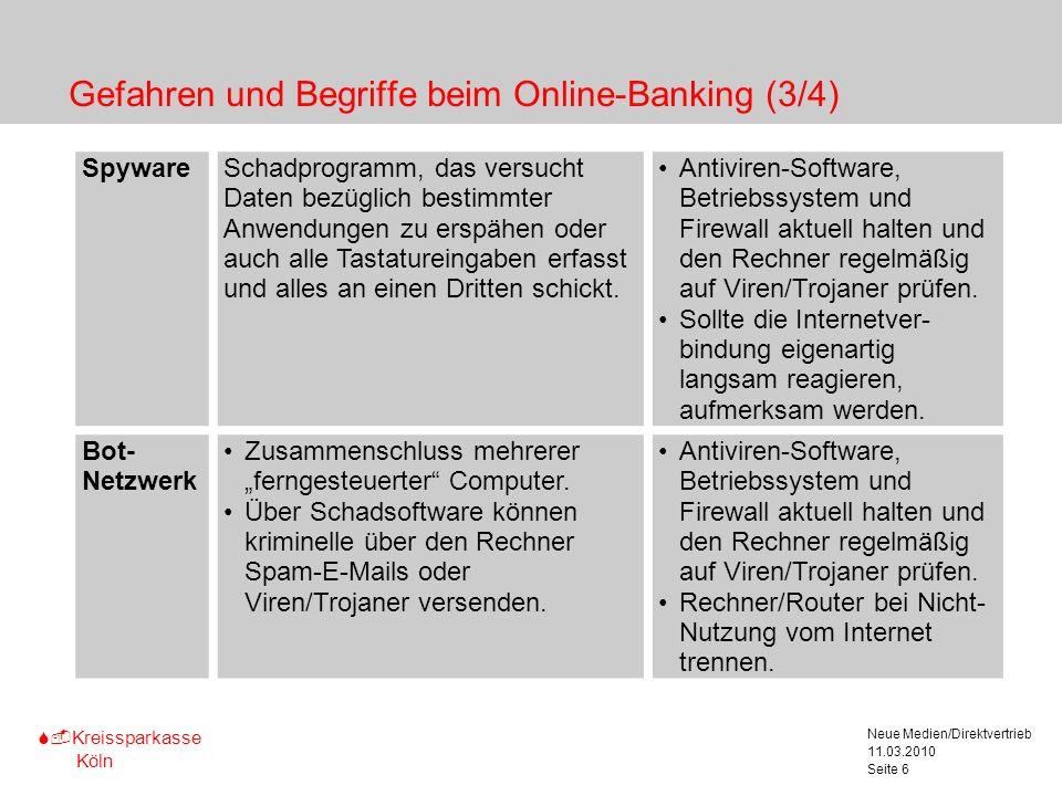 S-Kreissparkasse Köln 11.03.2010 Neue Medien/Direktvertrieb Seite 6 Gefahren und Begriffe beim Online-Banking (3/4) Marginalspalte für Texterläute- ru